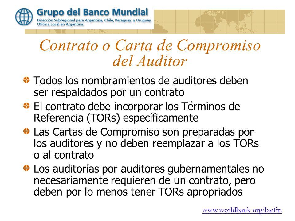 www.worldbank.org/lacfm Contrato o Carta de Compromiso del Auditor Todos los nombramientos de auditores deben ser respaldados por un contrato El contr