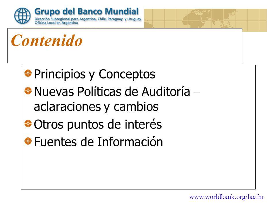 www.worldbank.org/lacfm Contenido Principios y Conceptos Nuevas Políticas de Auditoría – aclaraciones y cambios Otros puntos de interés Fuentes de Inf