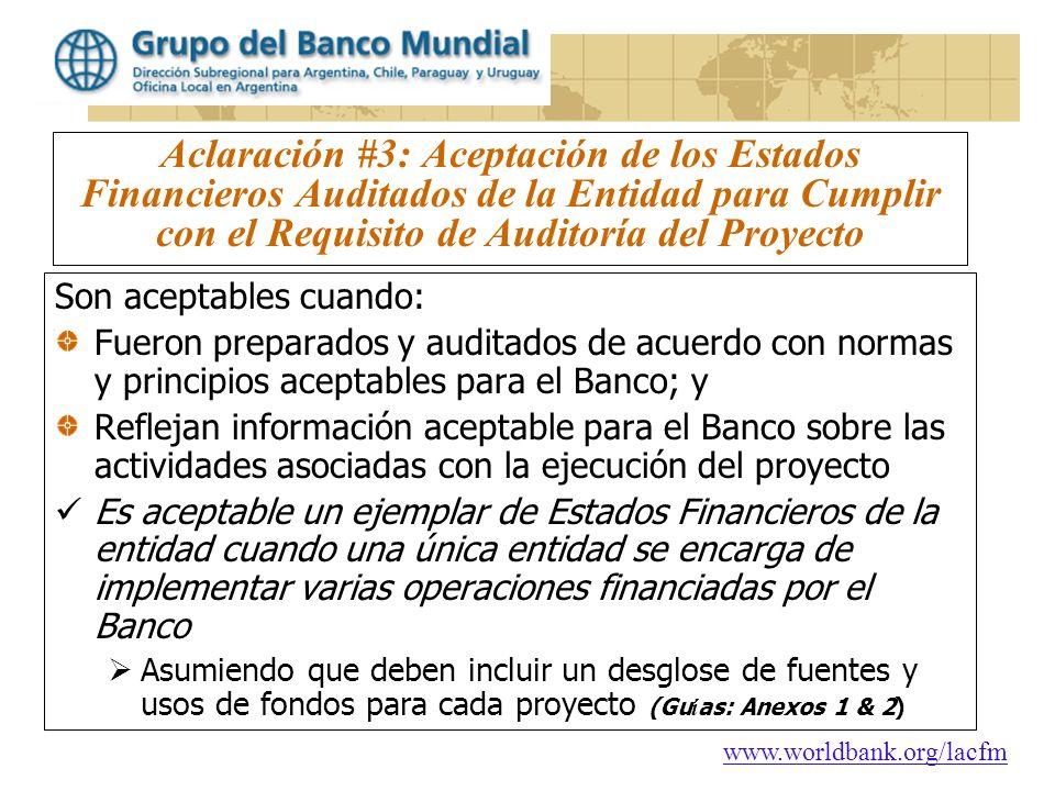 www.worldbank.org/lacfm Aclaración #3: Aceptación de los Estados Financieros Auditados de la Entidad para Cumplir con el Requisito de Auditoría del Pr