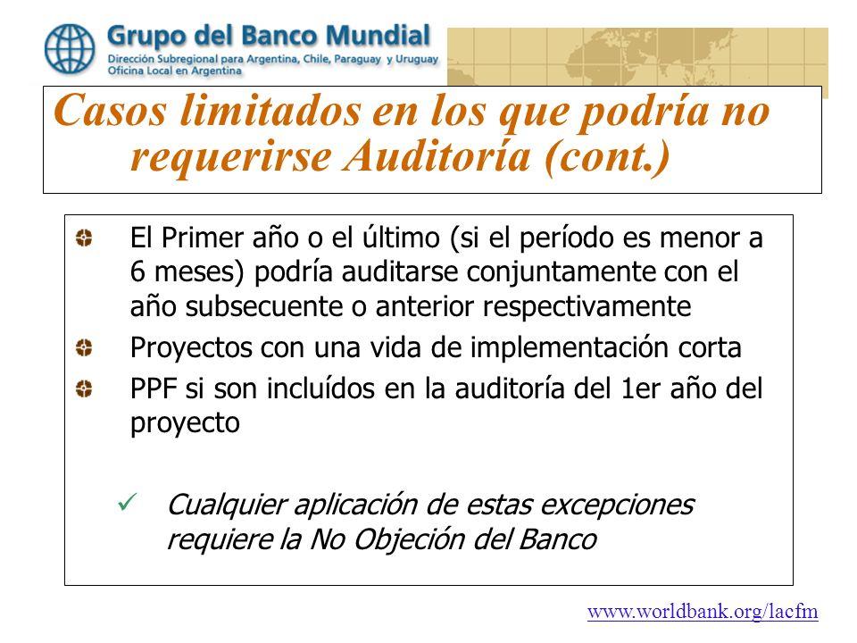 www.worldbank.org/lacfm Casos limitados en los que podría no requerirse Auditoría (cont.) El Primer año o el último (si el período es menor a 6 meses)