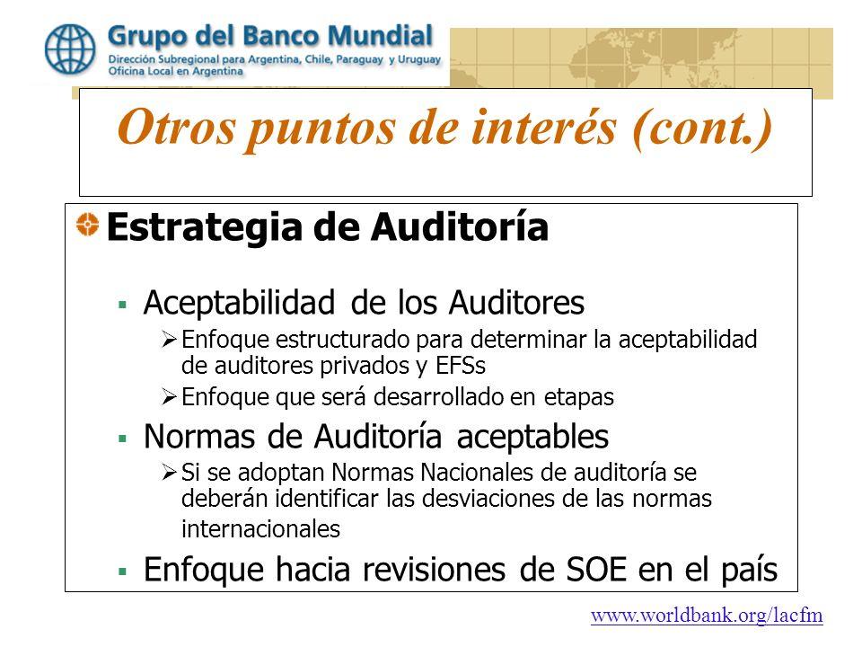 www.worldbank.org/lacfm Otros puntos de interés (cont.) Estrategia de Auditoría Aceptabilidad de los Auditores Enfoque estructurado para determinar la