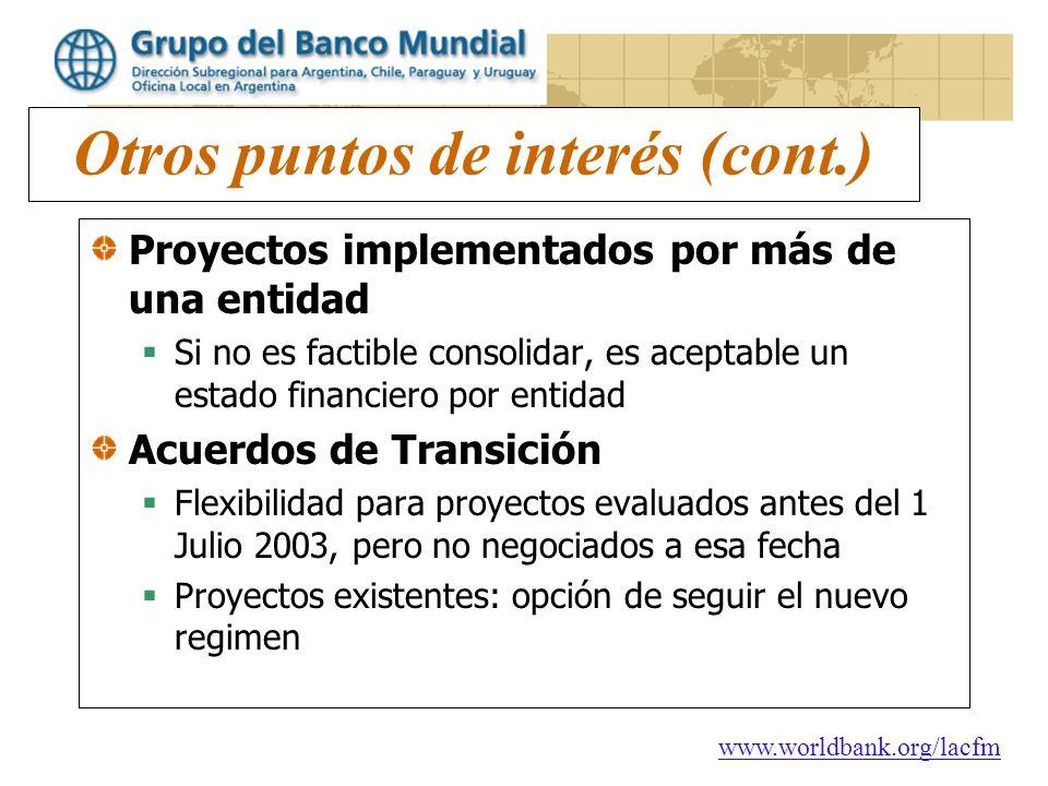 www.worldbank.org/lacfm Otros puntos de interés (cont.) Proyectos implementados por más de una entidad Si no es factible consolidar, es aceptable un e