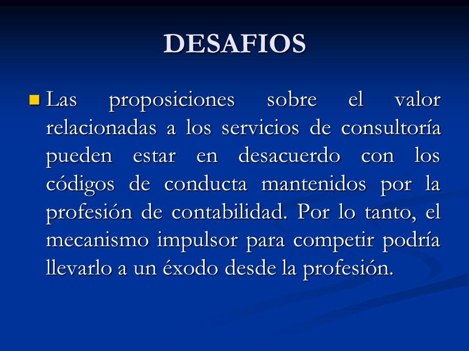 DESAFIOS Las proposiciones sobre el valor relacionadas a los servicios de consultoría pueden estar en desacuerdo con los códigos de conducta mantenido
