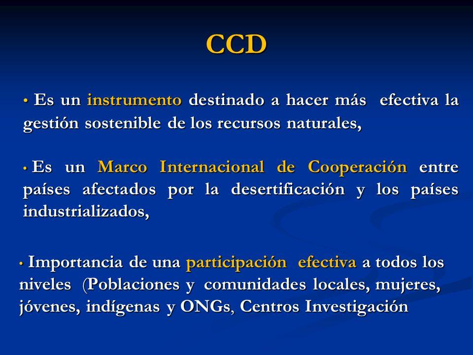 CCD Es un instrumento destinado a hacer más efectiva la gestión sostenible de los recursos naturales, Es un instrumento destinado a hacer más efectiva