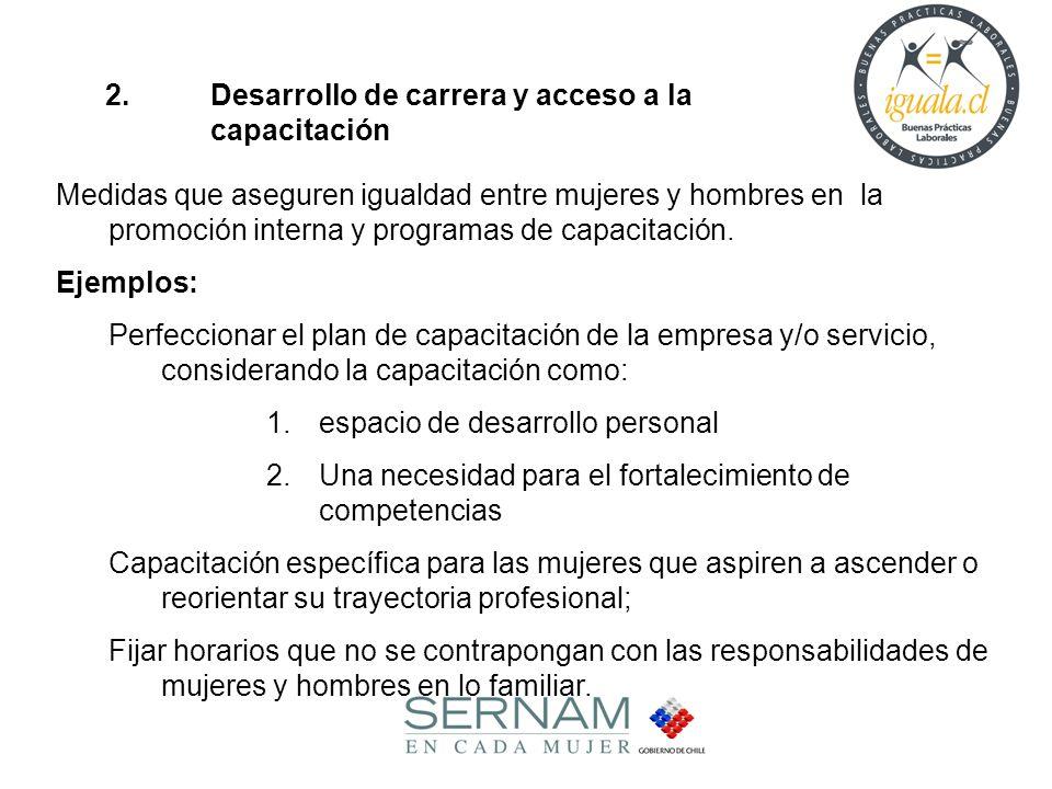 2. Desarrollo de carrera y acceso a la capacitación Medidas que aseguren igualdad entre mujeres y hombres en la promoción interna y programas de capac