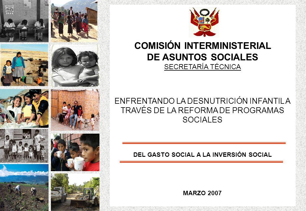 COMISIÓN INTERMINISTERIAL DE ASUNTOS SOCIALES SECRETARÍA TÉCNICA ENFRENTANDO LA DESNUTRICIÓN INFANTIL A TRAVÉS DE LA REFORMA DE PROGRAMAS SOCIALES DEL