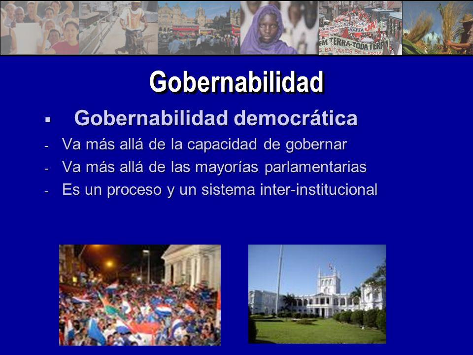 GobernabilidadGobernabilidad Gobernabilidad democrática Gobernabilidad democrática - Va más allá de la capacidad de gobernar - Va más allá de las mayorías parlamentarias - Es un proceso y un sistema inter-institucional