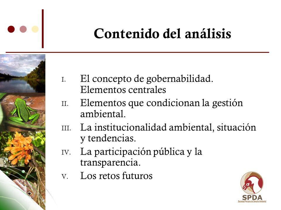 Contenido del análisis I. El concepto de gobernabilidad. Elementos centrales II. Elementos que condicionan la gestión ambiental. III. La institucional