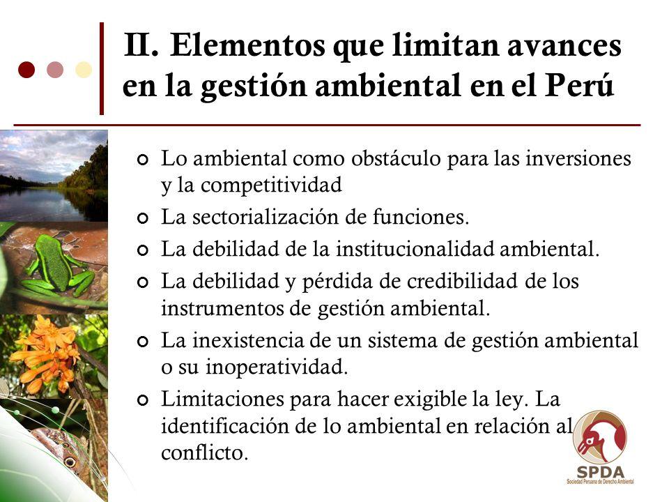II. Elementos que limitan avances en la gestión ambiental en el Perú Lo ambiental como obstáculo para las inversiones y la competitividad La sectorial
