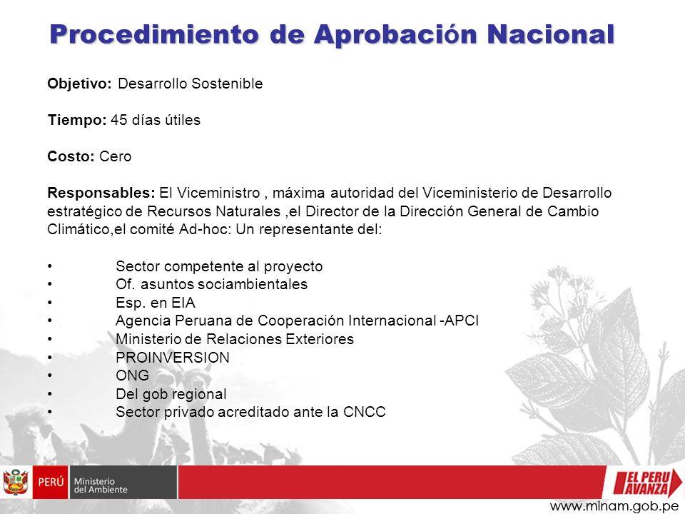 Procedimiento de Aprobaci ó n Se revisa: Información del proyecto elaborada por el sector competente-Informe técnico Informe de la visita de campo desarrollada por MINAM con los actores locales.