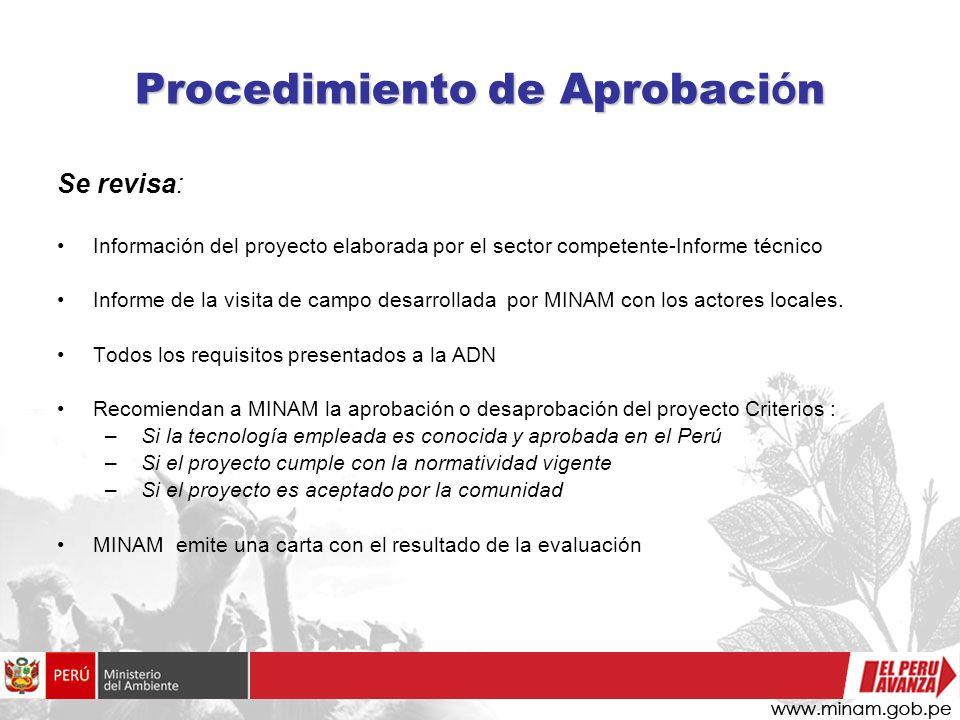 Procedimiento de Aprobaci ó n Se revisa: Información del proyecto elaborada por el sector competente-Informe técnico Informe de la visita de campo des