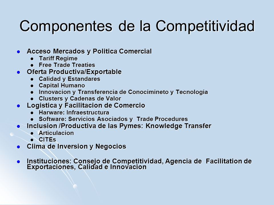 Componentes de la Competitividad Acceso Mercados y Politica Comercial Acceso Mercados y Politica Comercial Tariff Regime Tariff Regime Free Trade Trea