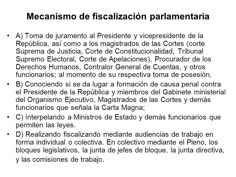 Mecanismo de fiscalización parlamentaria A) Toma de juramento al Presidente y vicepresidente de la República, así como a los magistrados de las Cortes