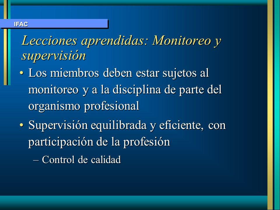 Lecciones aprendidas: Monitoreo y supervisión Los miembros deben estar sujetos al monitoreo y a la disciplina de parte del organismo profesionalLos mi