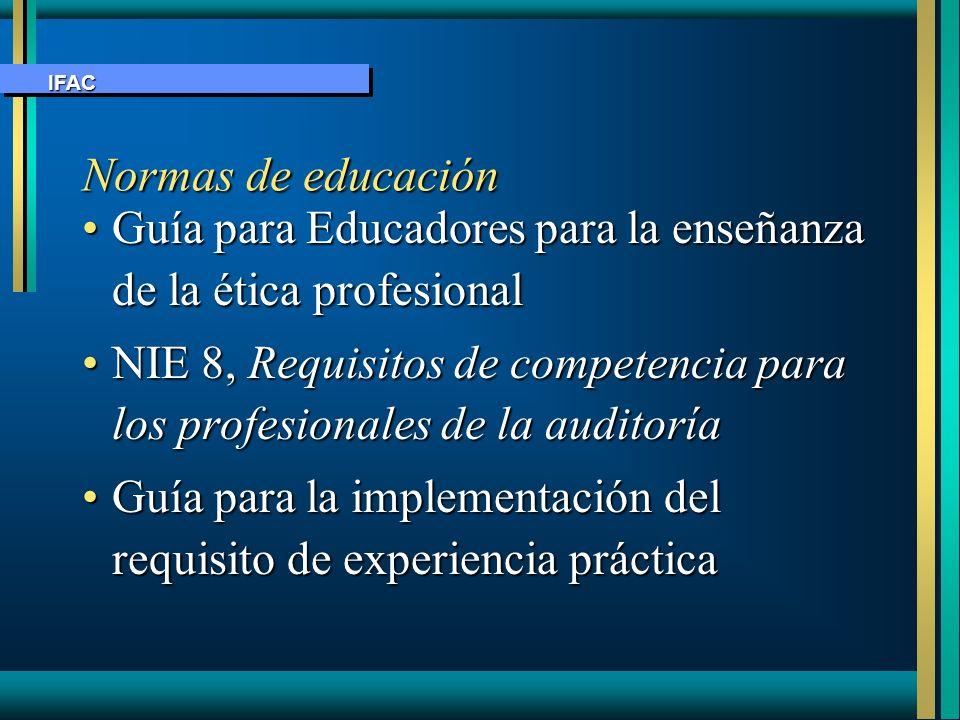 Guía para Educadores para la enseñanza de la ética profesionalGuía para Educadores para la enseñanza de la ética profesional NIE 8, Requisitos de comp