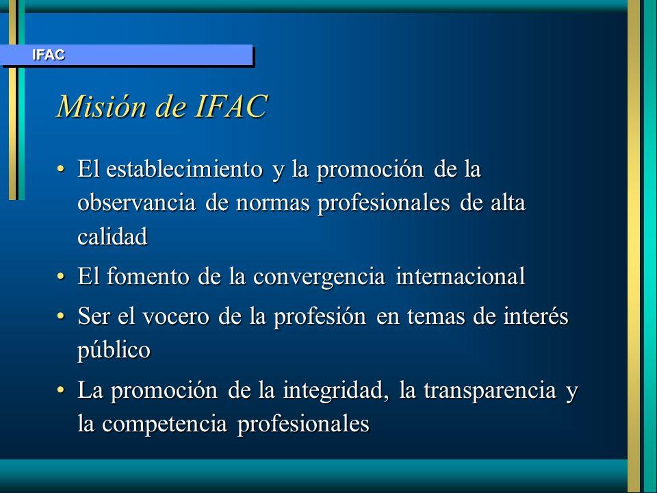 Misión de IFAC El establecimiento y la promoción de la observancia de normas profesionales de alta calidadEl establecimiento y la promoción de la obse