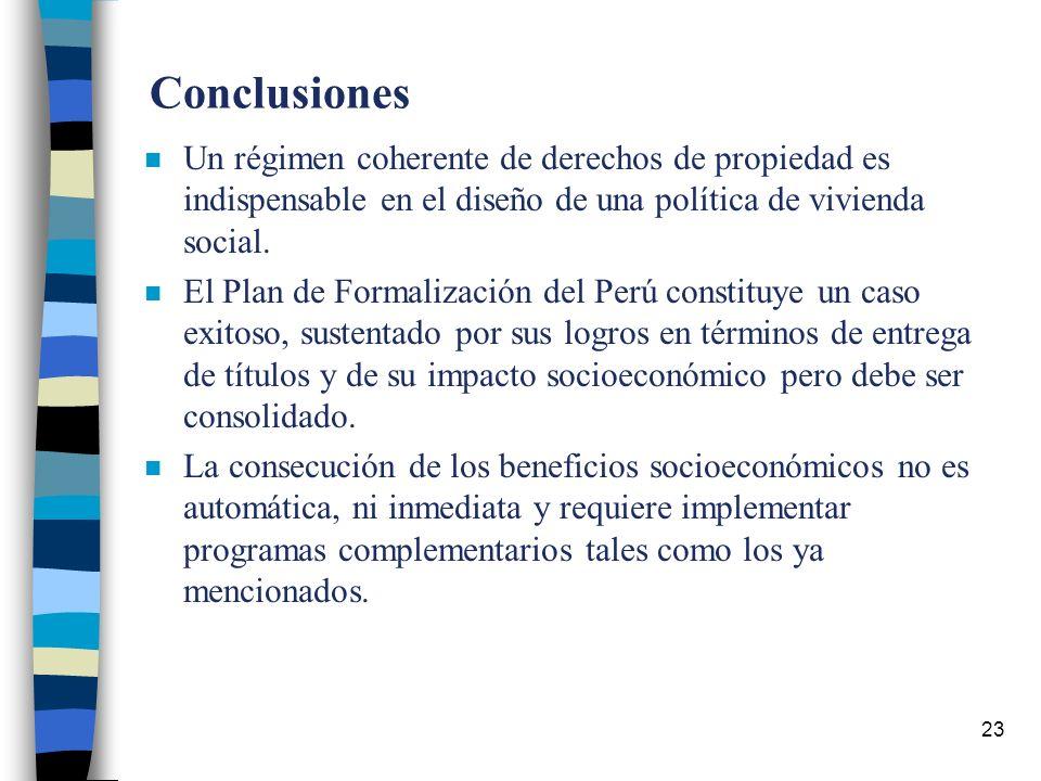 23 Conclusiones n Un régimen coherente de derechos de propiedad es indispensable en el diseño de una política de vivienda social.