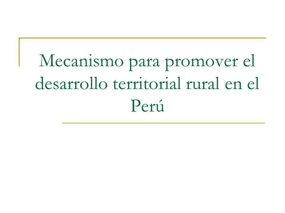 Mecanismo para promover el desarrollo territorial rural en el Perú