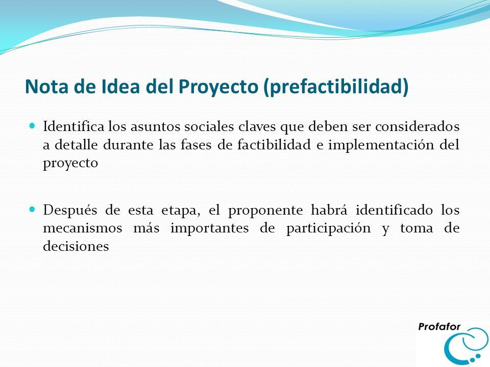 Nota de Idea del Proyecto (prefactibilidad) Identifica los asuntos sociales claves que deben ser considerados a detalle durante las fases de factibili