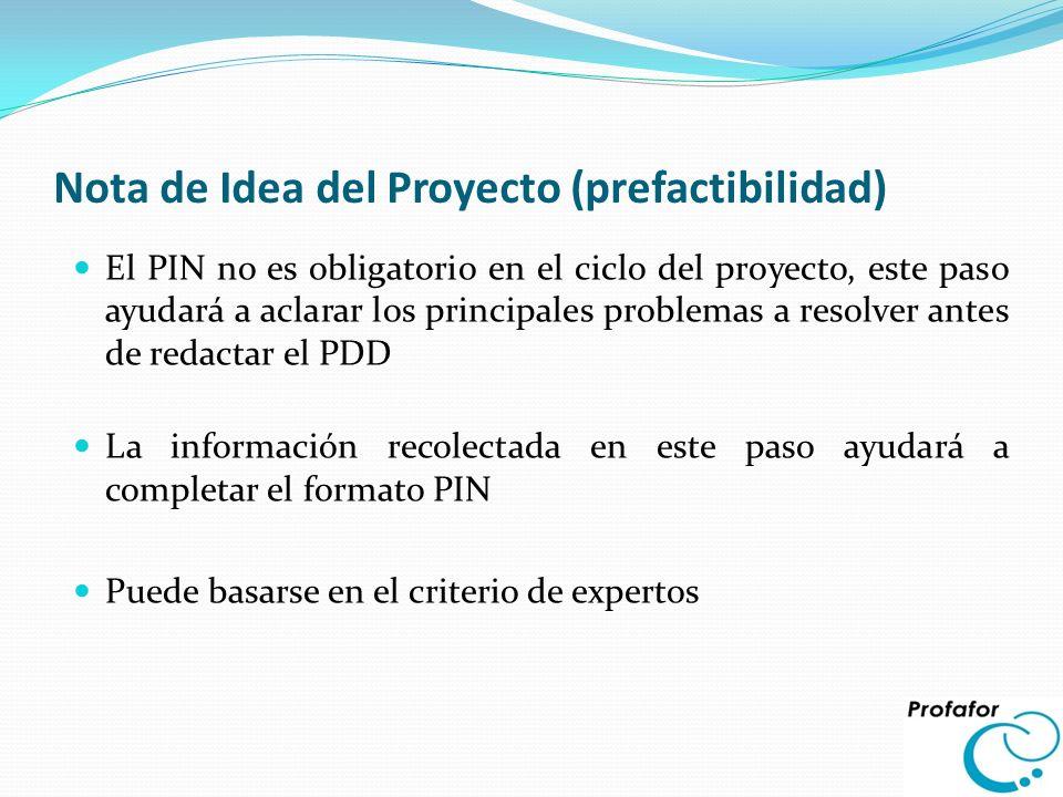 Nota de Idea del Proyecto (prefactibilidad) El PIN no es obligatorio en el ciclo del proyecto, este paso ayudará a aclarar los principales problemas a