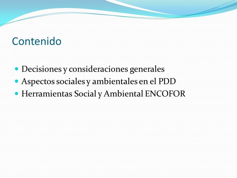 Contenido Decisiones y consideraciones generales Aspectos sociales y ambientales en el PDD Herramientas Social y Ambiental ENCOFOR