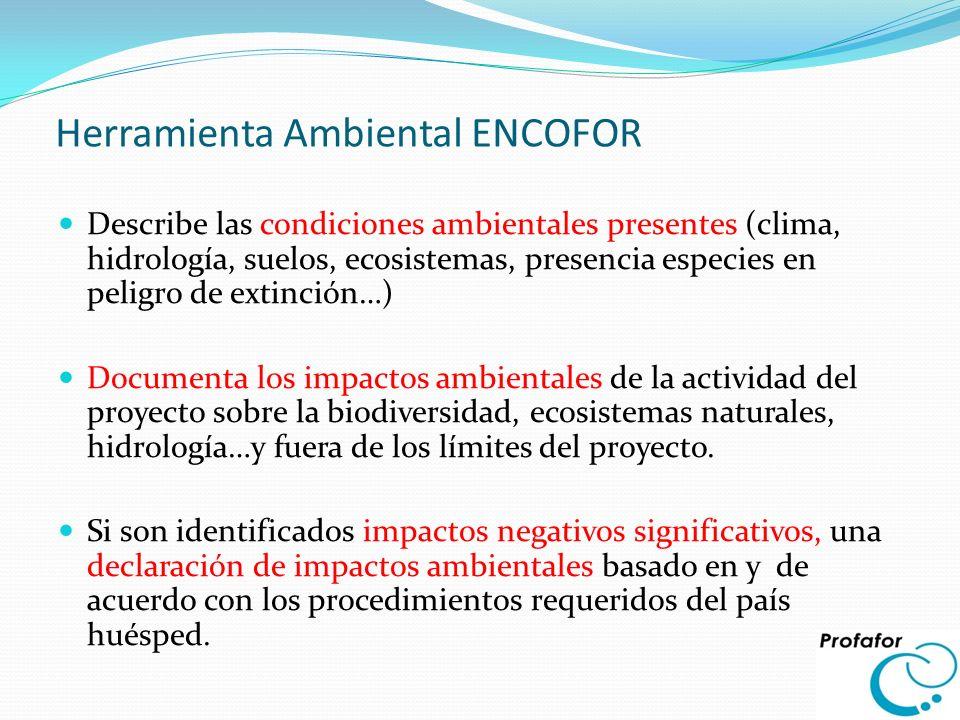 Herramienta Ambiental ENCOFOR Describe las condiciones ambientales presentes (clima, hidrología, suelos, ecosistemas, presencia especies en peligro de