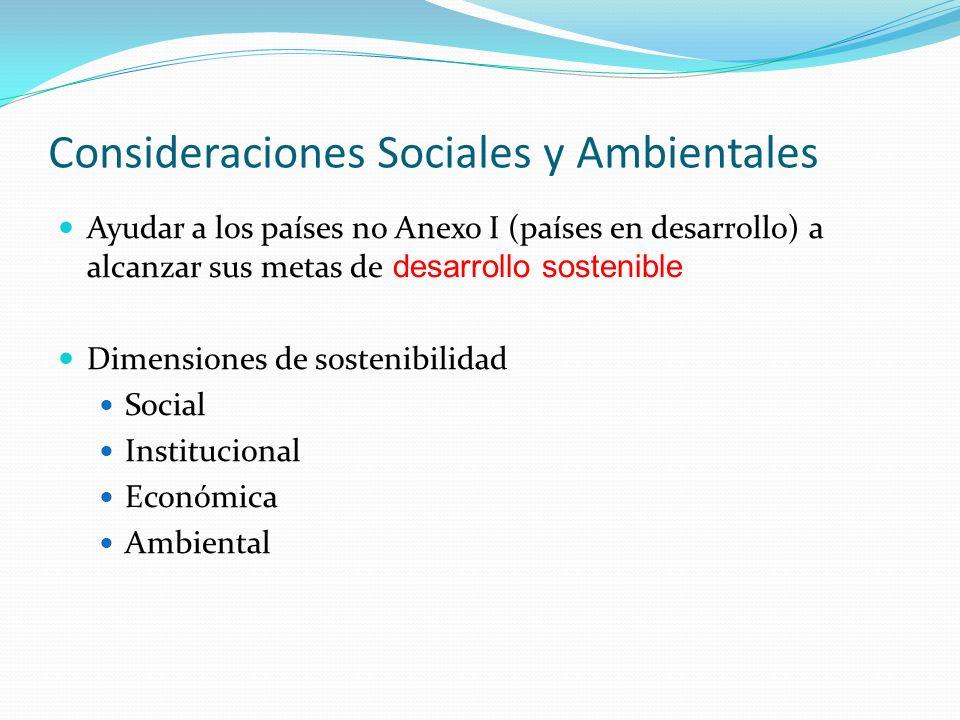 Consideraciones Sociales y Ambientales Ayudar a los países no Anexo I (países en desarrollo) a alcanzar sus metas de desarrollo sostenible Dimensiones