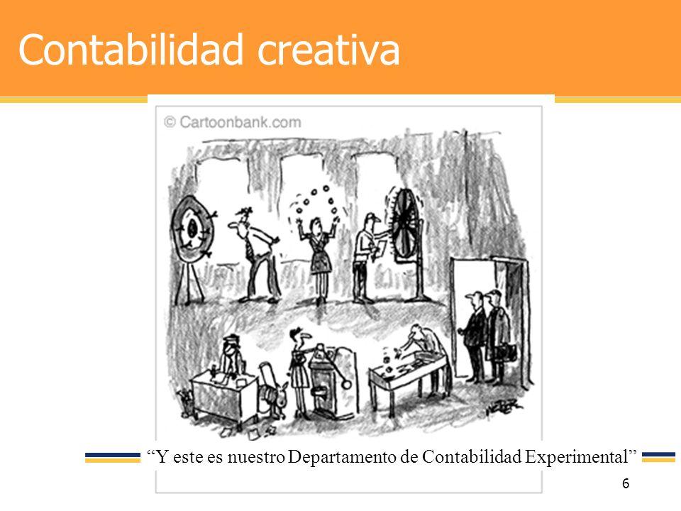 6 Contabilidad creativa Y este es nuestro Departamento de Contabilidad Experimental