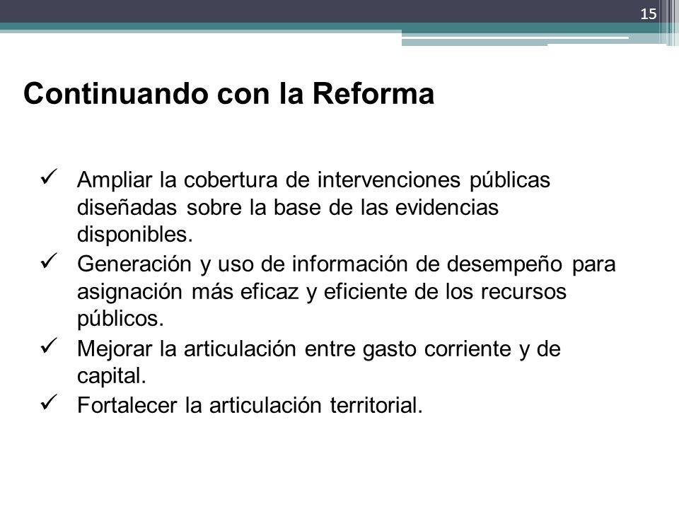 Continuando con la Reforma Ampliar la cobertura de intervenciones públicas diseñadas sobre la base de las evidencias disponibles. Generación y uso de