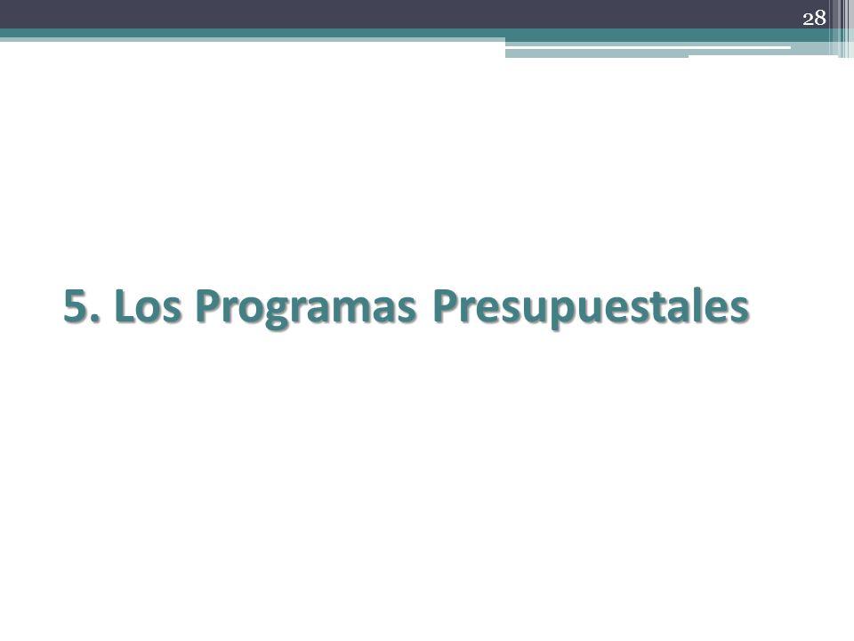 28 5. Los Programas Presupuestales
