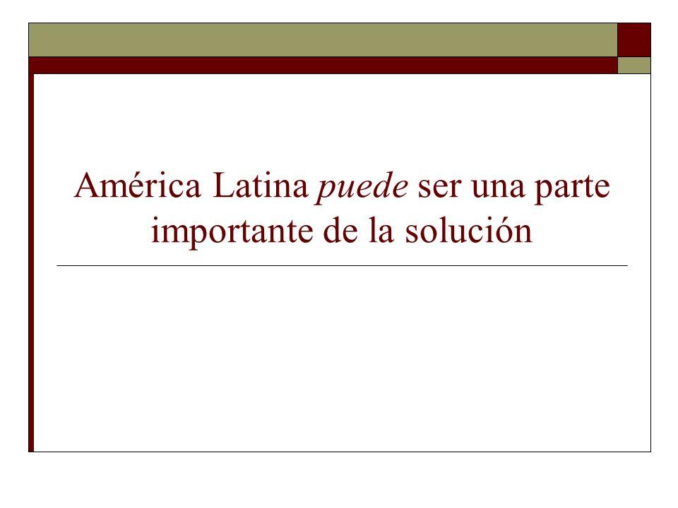 América Latina puede ser una parte importante de la solución