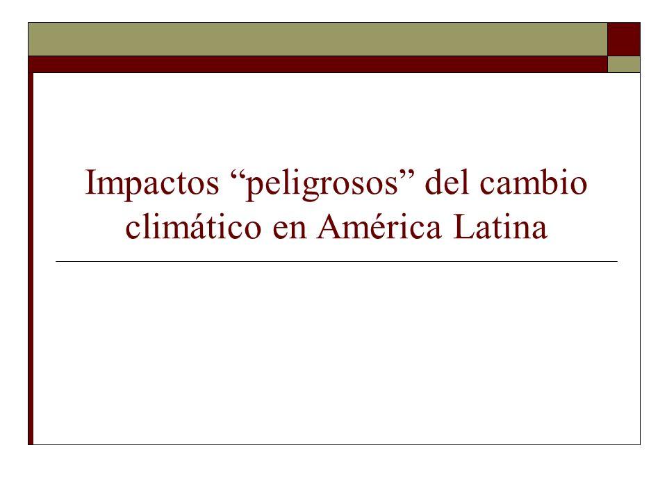 Impactos peligrosos del cambio climático en América Latina