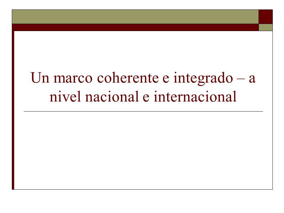 Un marco coherente e integrado – a nivel nacional e internacional