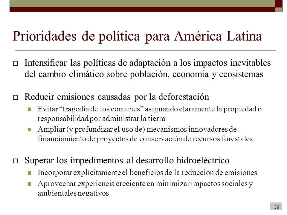 Prioridades de política para América Latina Intensificar las políticas de adaptación a los impactos inevitables del cambio climático sobre población,