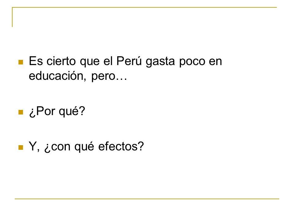 Es cierto que el Perú gasta poco en educación, pero… ¿Por qué? Y, ¿con qué efectos?
