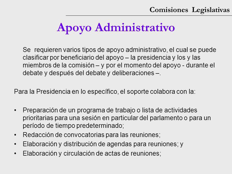Comisiones Legislativas Apoyo Administrativo Se requieren varios tipos de apoyo administrativo, el cual se puede clasificar por beneficiario del apoyo