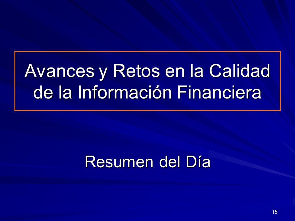15 Avances y Retos en la Calidad de la Información Financiera Resumen del Día