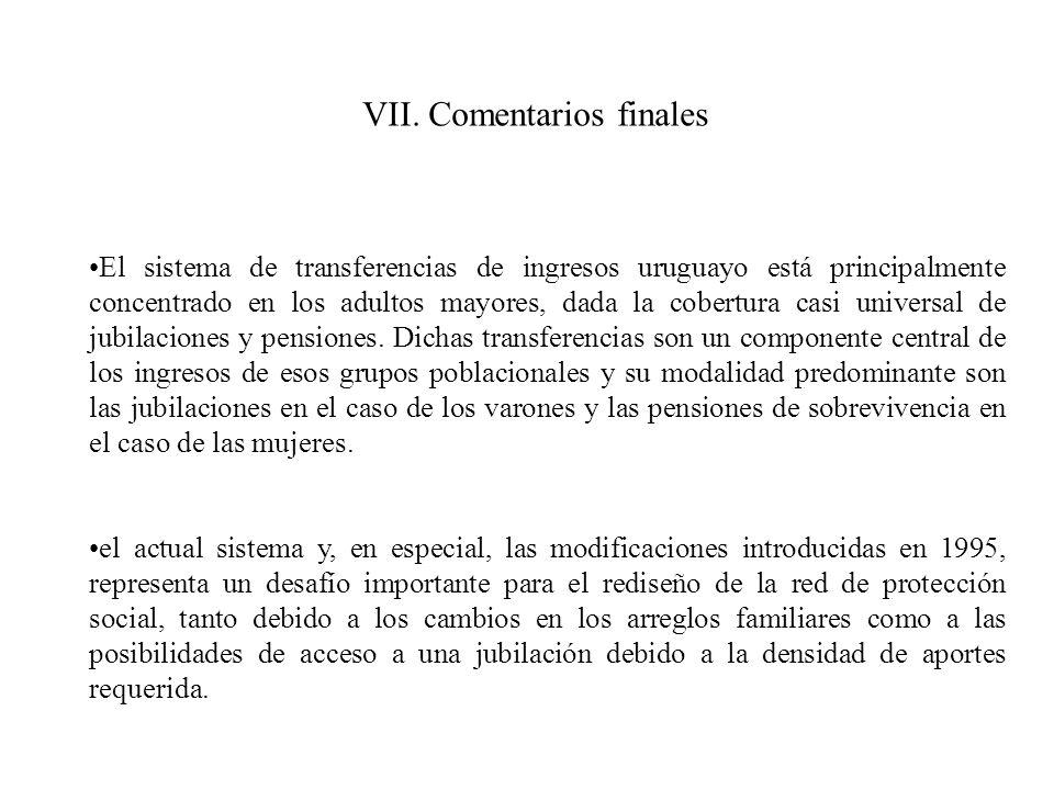 VII. Comentarios finales El sistema de transferencias de ingresos uruguayo está principalmente concentrado en los adultos mayores, dada la cobertura c