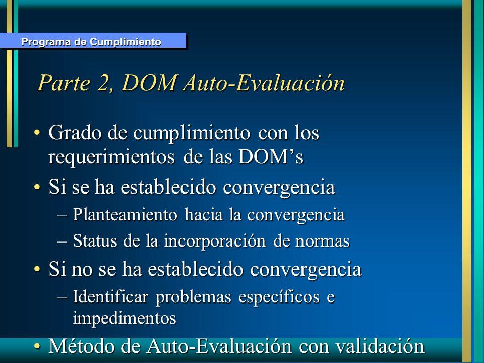 Parte 2, DOM Auto-Evaluación Grado de cumplimiento con los requerimientos de las DOMsGrado de cumplimiento con los requerimientos de las DOMs Si se ha