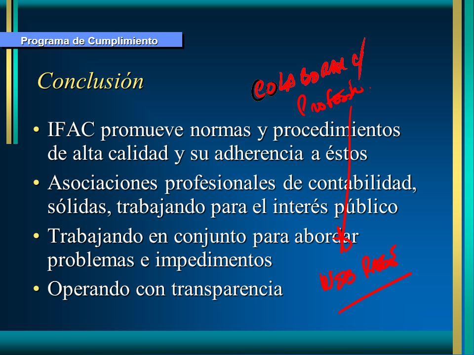 Conclusión IFAC promueve normas y procedimientos de alta calidad y su adherencia a éstosIFAC promueve normas y procedimientos de alta calidad y su adh