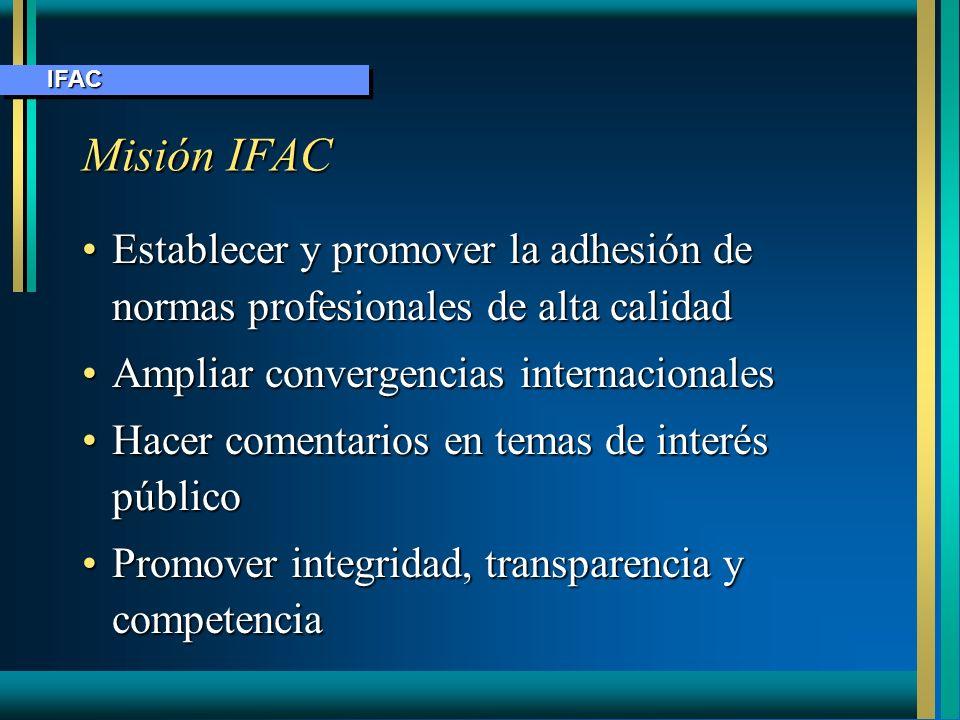Misión IFAC Establecer y promover la adhesión de normas profesionales de alta calidadEstablecer y promover la adhesión de normas profesionales de alta