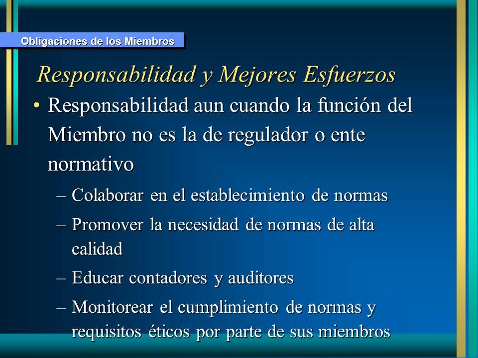 Responsabilidad y Mejores Esfuerzos Responsabilidad aun cuando la función del Miembro no es la de regulador o ente normativoResponsabilidad aun cuando