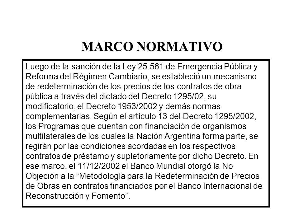 MARCO NORMATIVO Luego de la sanción de la Ley 25.561 de Emergencia Pública y Reforma del Régimen Cambiario, se estableció un mecanismo de redeterminac