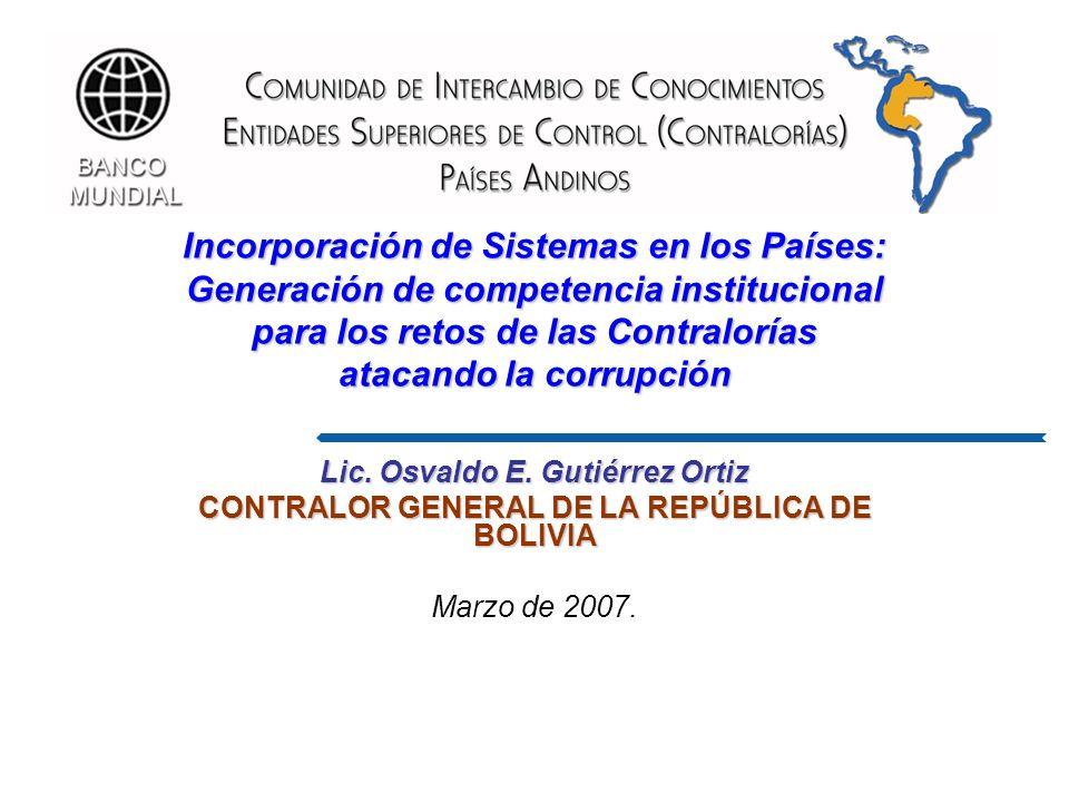 Incorporación de Sistemas en los Países: Generación de competencia institucional para los retos de las Contralorías atacando la corrupción Lic.