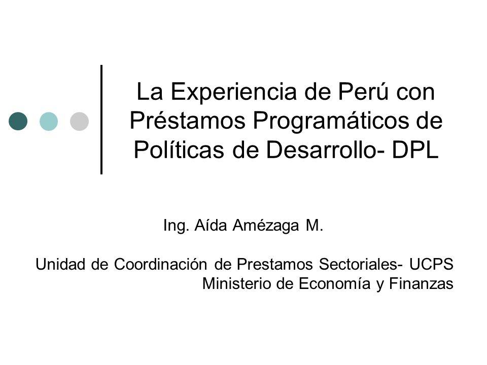 La Experiencia de Perú con Préstamos Programáticos de Políticas de Desarrollo- DPL Ing.