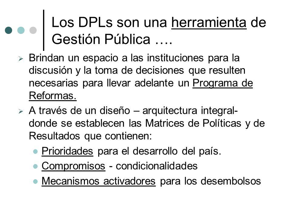Los DPLs son una herramienta de Gestión Pública ….