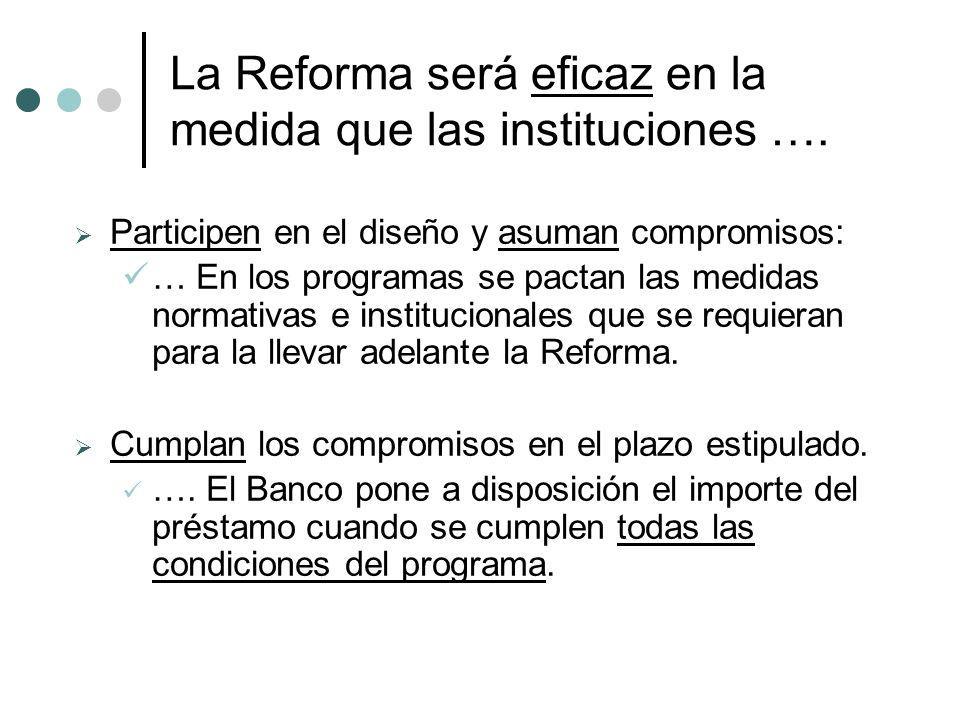 La Reforma será eficaz en la medida que las instituciones ….