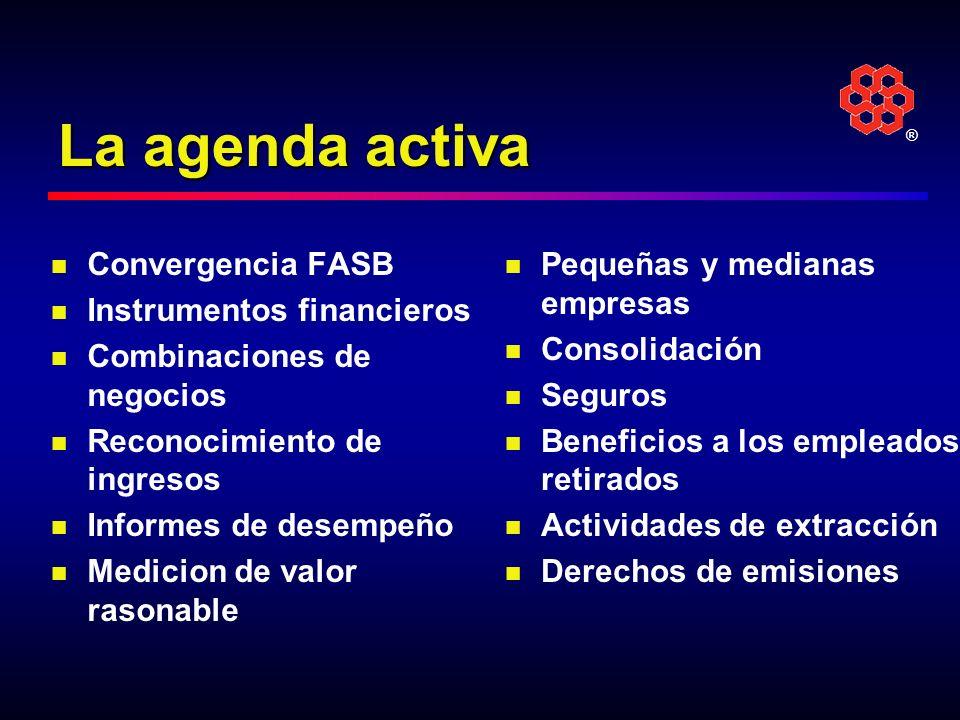 ® La agenda activa Convergencia FASB Instrumentos financieros Combinaciones de negocios Reconocimiento de ingresos Informes de desempeño Medicion de v