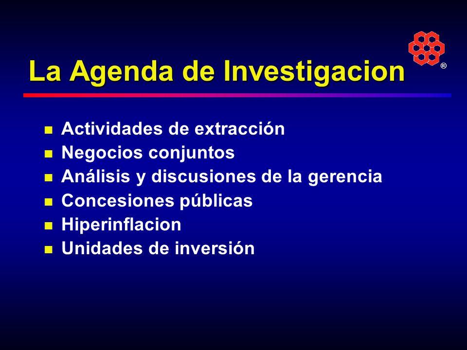 ® La Agenda de Investigacion Actividades de extracción Negocios conjuntos Análisis y discusiones de la gerencia Concesiones públicas Hiperinflacion Un