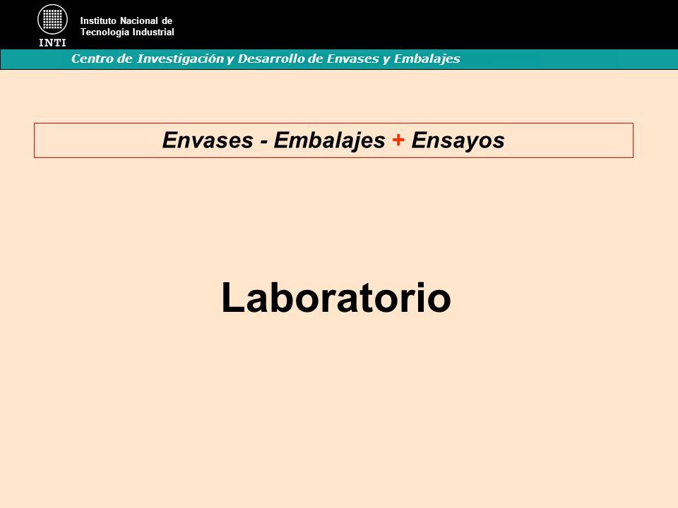 Instituto Nacional de Tecnología Industrial Centro de Investigación y Desarrollo de Envases y Embalajes Laboratorio Envases - Embalajes + Ensayos